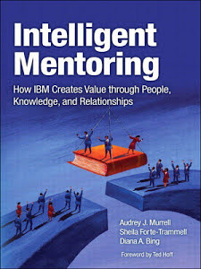 Intelligent Mentoring - How IBM Creates Value through People, Knowledge, and Relationships