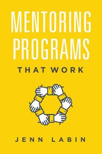 Mentoring Programs That Work - Jenn Labin