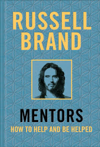 Mentors How to Help and Be Helped - Russell Brand