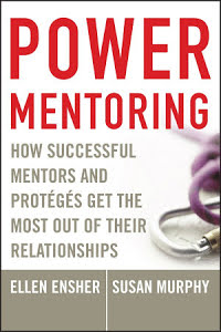 Power Mentoring - How Successful Mentors and Proteges Get the Most Out of Their Relationships - Ellen A. EnsherSusan E. Murphy