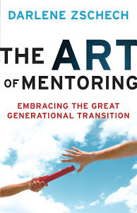 The Art of Mentoring - Embracing the Great Generational Transition - Darlene Zschech